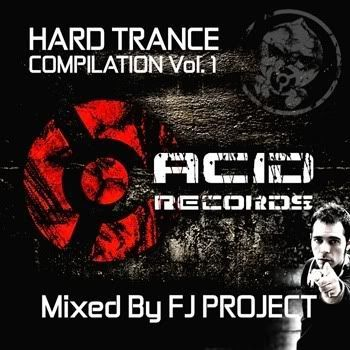 Hard Trance Compilation Vol 1 (Mixed By FJ Project)
