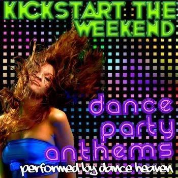Kickstart The Weekend: Dance Party Anthems