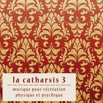 La Catharsis: Troisieme Edition