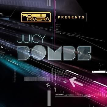 VA - Robbie Rivera Presents Juicy Bombs