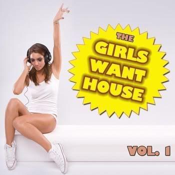 VA - The Girls Want House Vol. 1