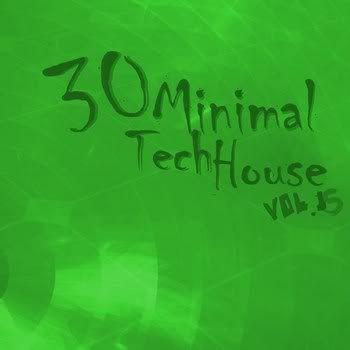 30 Minimal Tech House Vol 15 (2011)