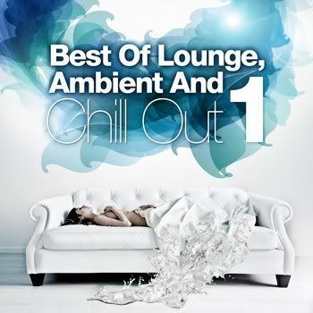Best Of Lounge, Ambient and Chill Out Vol 1 (2012)