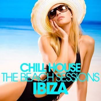 Chill House Ibiza: The Beach Sessions (2011)
