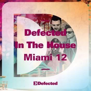 Defected In The House Miami '12 (2012)