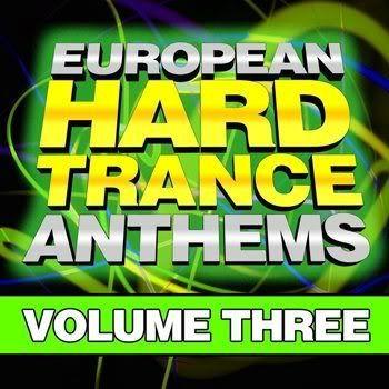 European Hard Trance Anthems Volume 3 (2012)