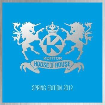 Kontor House Of House Spring Edition 2012 (2012)