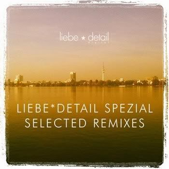 Liebe Detail Spezial - Selected Remixes (2011)