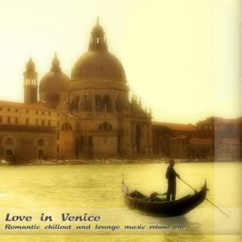 Love In Venice: Romantic Chillout & Lounge Music Vol 1 (2011)
