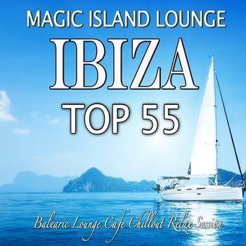 Magic Island Lounge Ibiza Top 55 (2011)