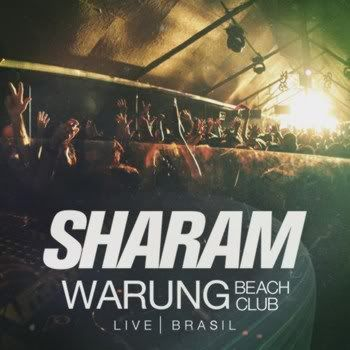 Sharam Live At Warung Beach Brasil (Unmixed Tracks) (2011)