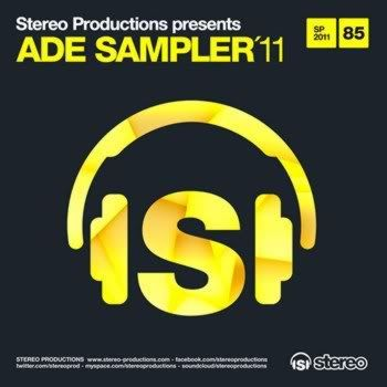 Stereo Productions Presents ADE Sampler 2011