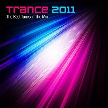 Trance 2011: The Best Tunes In The Mix (2011)
