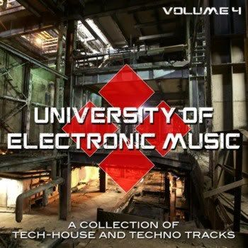 University of Electronic Music Vol 4 (A Collection of Tech House and Techno Tracks)