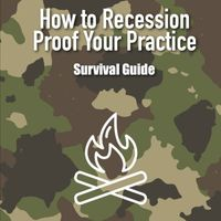 Listen to 142: How to Recession Proof Your Practice