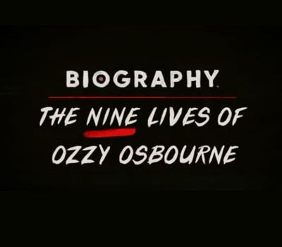 Biography: The Nine Lives of Ozzy Osbourne online