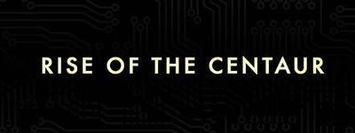 Rise of the Centaur online