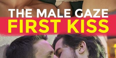 The Male Gaze: First Kiss STREAMING