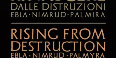 Rinascere dalle distruzioni: Ebla, Nimrud, Palmira STREAMING