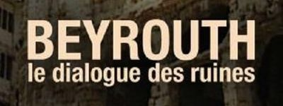 Beyrouth, Le Dialogue Des Ruines online