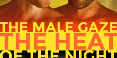 The Male Gaze: The Heat of the Night STREAMING