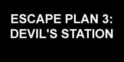 Escape Plan 3: Devil's Station en streaming
