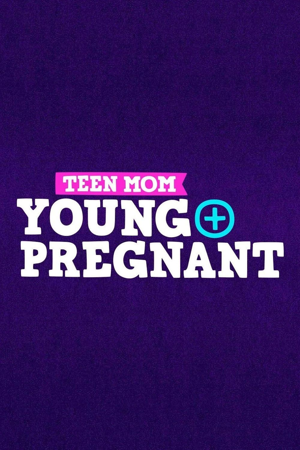 Assistir Teen Mom Young and Pregnant