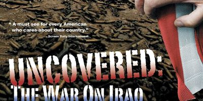 Uncovered: The Whole Truth About The Iraq War STREAMING
