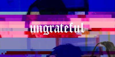 Ungrateful STREAMING