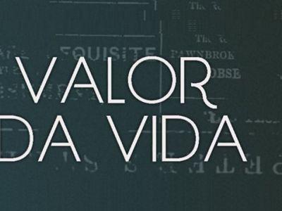 watch Valor da Vida streaming