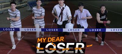 My Dear Loser รักไม่เอาถ่าน