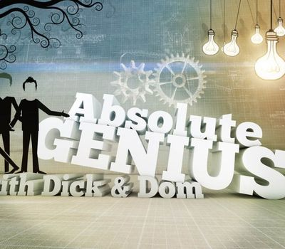 Absolute Genius with Dick and Dom online