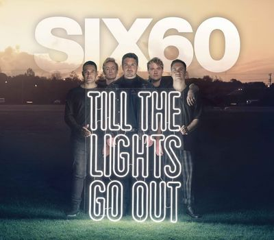 SIX60: Till the Lights Go Out online