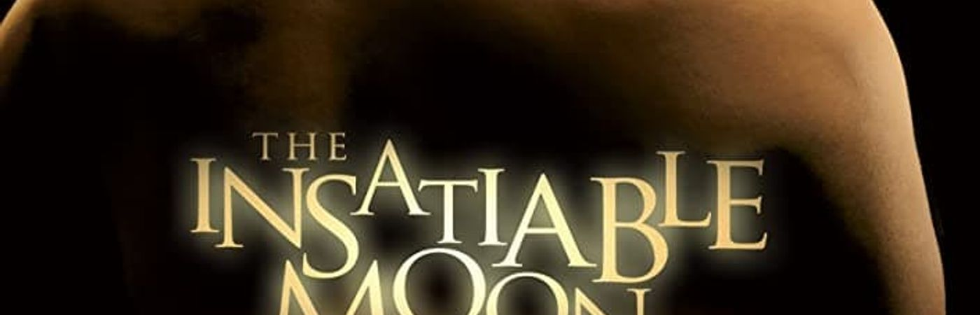 Voir film The Insatiable Moon en streaming