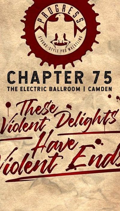 PROGRESS Chapter 75: These Violent Delights Have Violent Ends movie