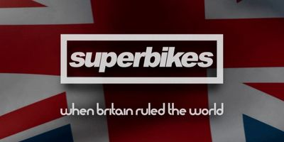 Superbikes: When Britain Ruled The World