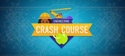 Crash Course Engineering