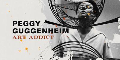 Peggy Guggenheim: Art Addict STREAMING