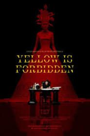Yellow Is Forbidden streaming vf