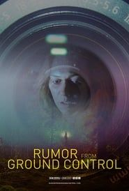 Rumor From Ground Control streaming vf