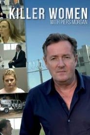 Killer Women with Piers Morgan streaming vf