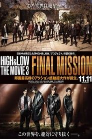 HiGH&LOW THE MOVIE 3/FINAL MISSION streaming vf