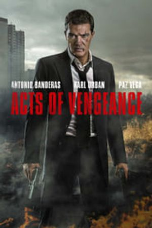 Acts of Vengeance 2017 film complet
