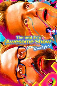 Tim and Eric Awesome Show, Great Job! streaming vf
