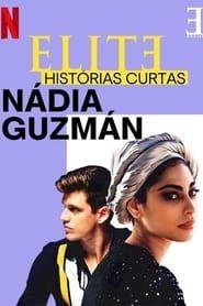 Elite Histórias Breves: Nadia Guzmán streaming vf