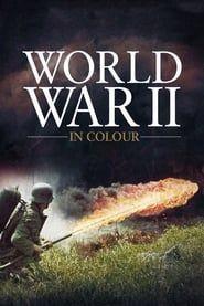 La 2ème guerre mondiale en couleur streaming vf