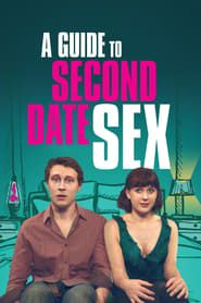 A Guide to Second Date Sex streaming vf