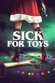 Sick for Toys streaming vf