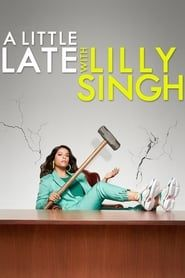 A Little Late with Lilly Singh streaming vf