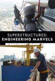 Superstructures: Engineering Marvels streaming vf